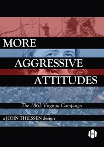 More Aggressive Attitudes: The 1862 Virginia Campaign