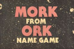 Mork from Ork Name Game