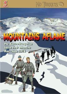 Mountains Aflame!: The Austro-Hungarian South Tirol Offensive