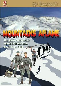 Mountains Aflame!: The Austro-Hungarian South Tirol Offensive May - June 1916