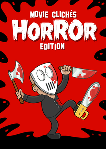 Movie Clichés: Horror Edition