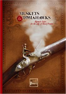 Muskets & Tomahawks: Skirmish Rules for the Age of Black Powder