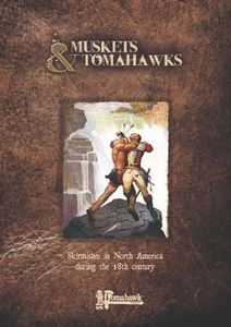 Muskets & Tomahawks: Skirmishes in North America during the 18th century