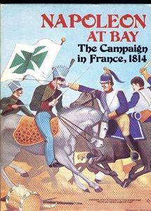 Napoleon at Bay: The Campaign in France, 1814