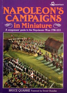 Napoleon's Campaigns in Miniature: A wargamer's guide to the Napoleonic Wars 1796-1815