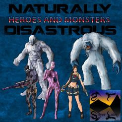 Naturally Disastrous: Heroes & Monsters