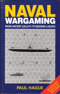 Naval Wargaming. From Ancient Galleys to U-Boats