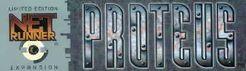 Netrunner: Proteus