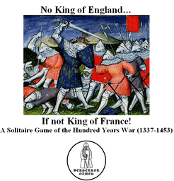 No King of England: A Solitaire Game of the Hundred Years War (1337-1453)
