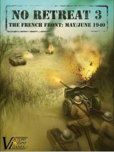 No Retreat 3: The French Front, May/June 1940