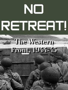 No Retreat! 5: The Western Front, 1944-45