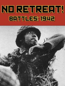 No Retreat! Battles: 1942