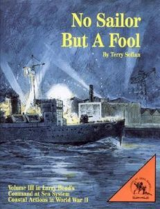 No Sailor But a Fool: Volume III in Larry Bond's Command at Sea System – Coastal Action in World War II
