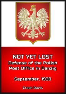 Not Yet Lost: The Defense of the Polish Post Office in Danzig