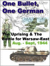 One Bullet, One German: The Uprising and Battles East of Warsaw, Aug-Sept. 1944