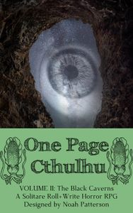 One Page Cthulhu: Volume 2 – The Black Caverns