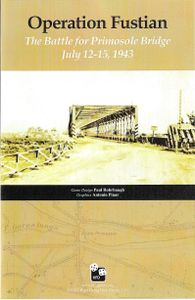 Operation Fustian: The Battle for Primosole Bridge July 12-15, 1943