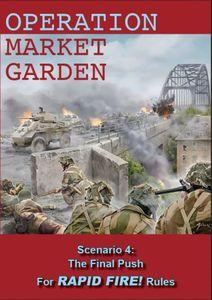 Operation Market Garden: Scenario 4 – The Final Push: For Rapid Fire! Rules
