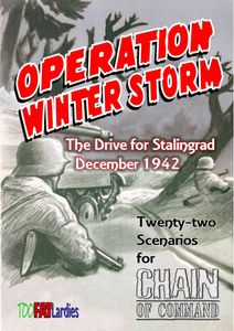 Operation Winter Storm: The Drive for Stalingrad December 1942 – Twenty-two Scenarios for Chain of Command