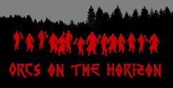 Orcs on the Horizon