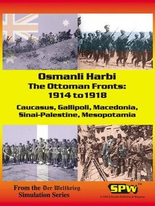 Osmanli Harbi: The Ottoman Fronts – 1914 to 1918