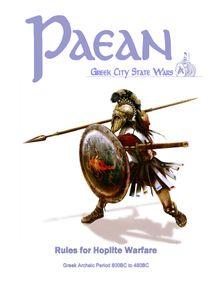 Paean: Greek City State Wars – Rules for Hoplite Warfare: Greek Archaic Period 800BC to 480BC