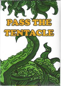 Pass The Tentacle