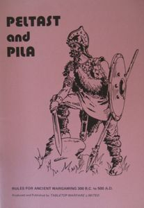 Peltast and Pila: Rules for Ancient Wargaming 300 B.C. to 500 A.D.