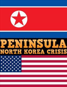 Peninsula: North Korea Crisis