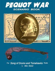 Pequot War: Scenario Book for Song of Drums and Tomahawks