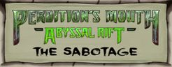 Perdition's Mouth: Abyssal Rift – The Sabotage