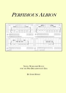Perfidious Albion: Naval Wargame Rules For The Pre-Dreadnought Era