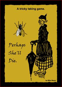 Perhaps She'll Die