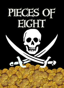 Pieces of Eight: Steal the Booty!  Drink the Rum!