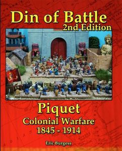 Piquet: Din of Battle – Colonial Warfare 1845-1914 2nd Edition
