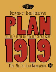 Plan 1919: Fuller's Plan to End the Great War
