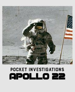 Pocket Investigations: Apollo 22
