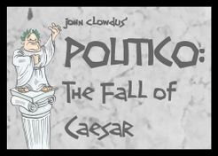 Politico: The Fall of Caesar