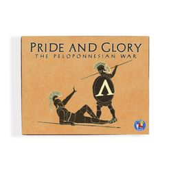Pride and Glory: The Peloponnesian War