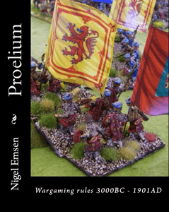 Proelium: Wargaming rules for 3000BC to 1901AD