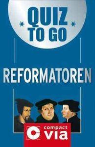 Quiz to go: Reformatoren