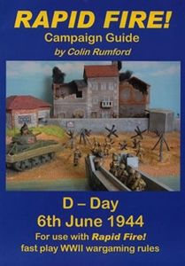 Rapid Fire!: Campaign guide – D-Day, 6th June 1944