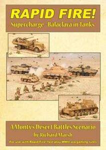 Rapid Fire!: Supercharge – Balaclava in Tanks: A Monty's Desert Battles Scenario