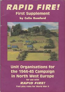 Rapid Fire! Supplement (Unit organisation for the 1944-45 campaign in North West Europe)