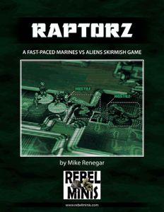 Raptorz: A Fast Paced Aliens vs Marines Skirmish Game