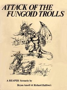 Reaper: Attack of the Fungoid Trolls
