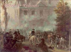 Rebels & Redcoats: Volume I