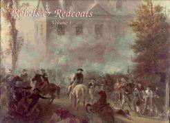 Rebels & Redcoats: Volume I