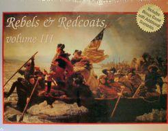 Rebels & Redcoats: Volume III Compilation Edition
