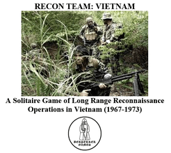 Recon Team: Vietnam – A Solitaire Game of Long Range Reconnaissance Operations in Vietnam (1967-1973).